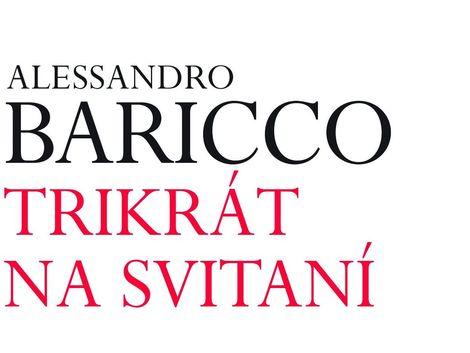 Alessandro Baricco Třikrát na svítání kniha